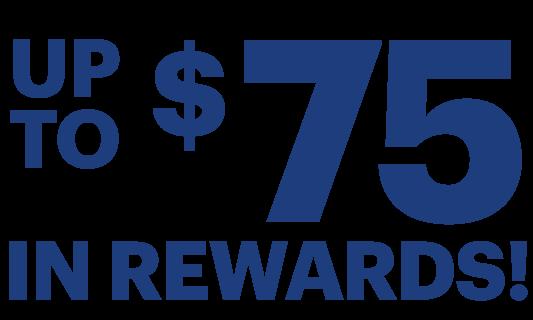 Up 75 in rewards